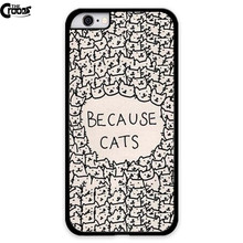 Because Cat Hard Plastic Back Mobile Phone Case Cover For Iphone 4S 5 5S 5C 6s