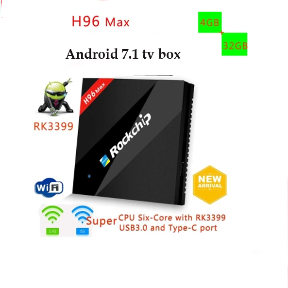 h96 max 4gb 32gb android tv box 2018 RK3399 Six Core Android 7.1 Dual WiFi BT4.1 USB3.0 1000M LAN Type-C Media player