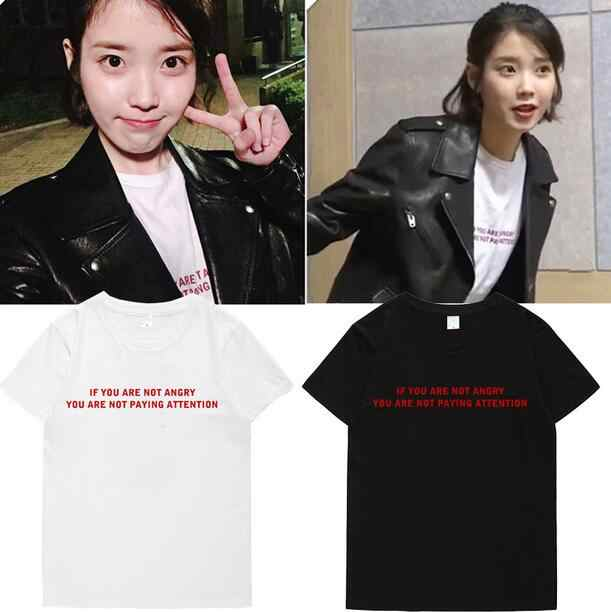 Summer style kpop iu same if you are not angry printing t shirt for men women loose fashion o neck short sleeve t-shirt 4 colors