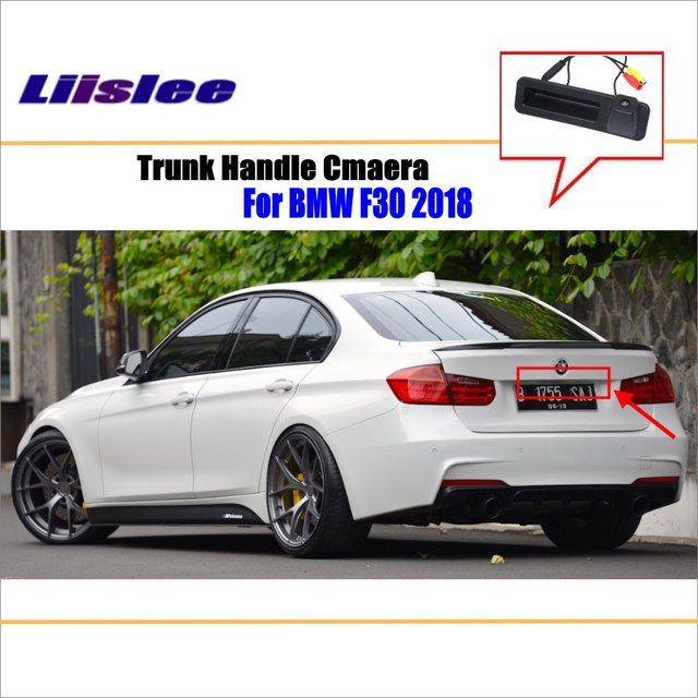 Liislee Car Rear View Camera For Bmw 3 Series F30 2018 Trunk Handle