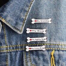 Эмалированная булавка с надписью «I Love My Dog granddog Agility Crazy Dogs», милая мультяшная брошь с костями, ювелирный значок, джинсовая сумка, подарок для собаки, питомца