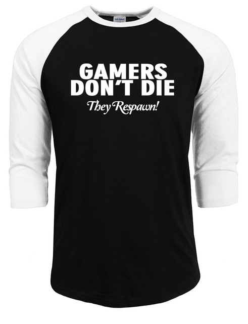 Gamers don't DIE they respawn ! letter printed Shirt funny T-shirts men t shirt 100% cotton casual man brand raglan sleeve shirt