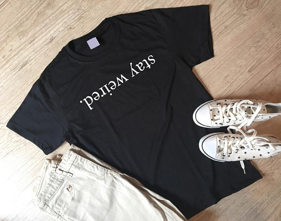 02dcd8df1 Stay Weird T-Shirt Instagram Shirts Hipster Shirt Funny Quote T Shirts  Funny tees Outfit