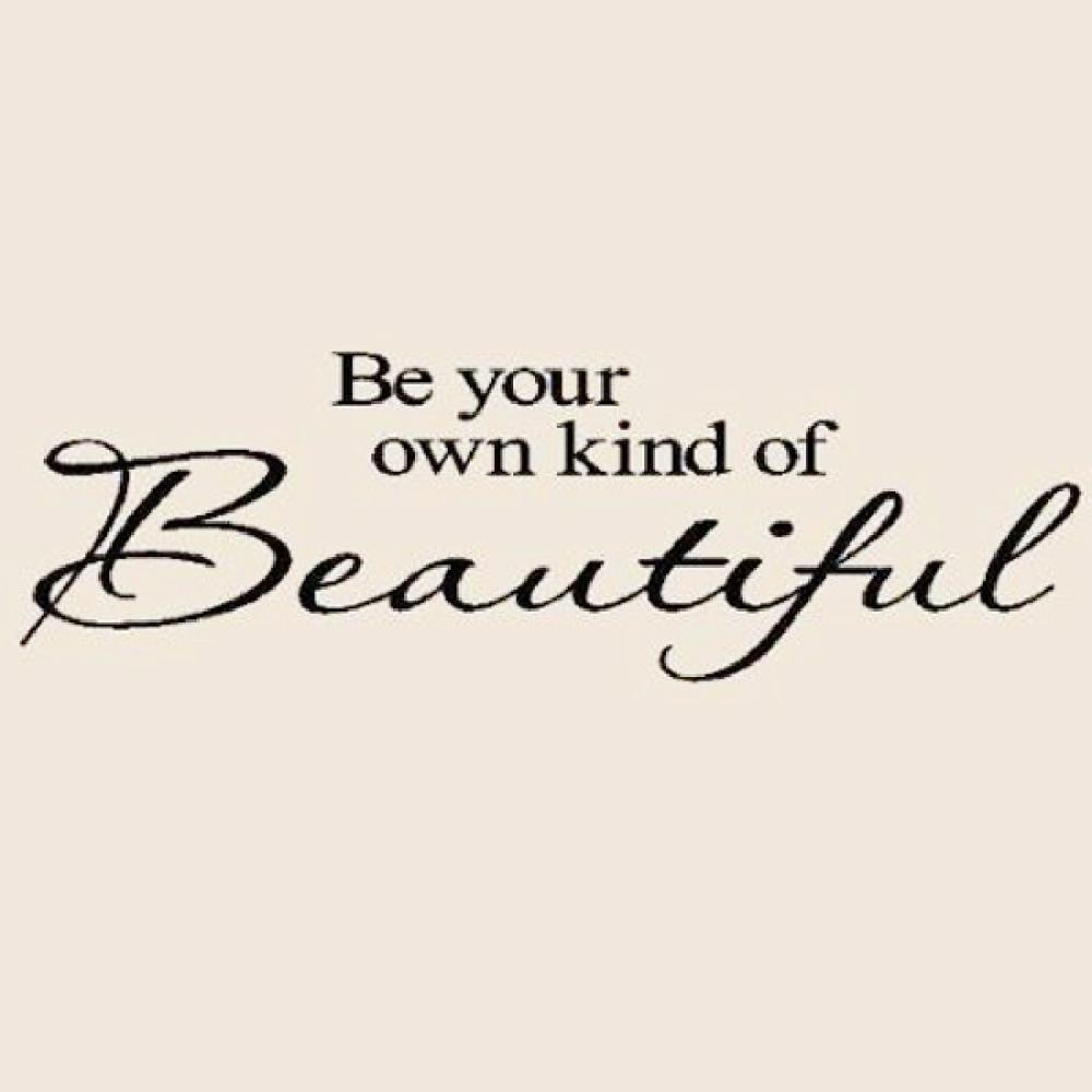Be Your Own Kind Of Beautiful Wall Art motto be your own kind of beautiful diy removable art vinyl quote