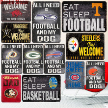 All I Need Is Football and My Dog Vintage Metal Signs Bar Pub Cafe Home Decoration Alabama Poster Steelers Wall Stickers N271