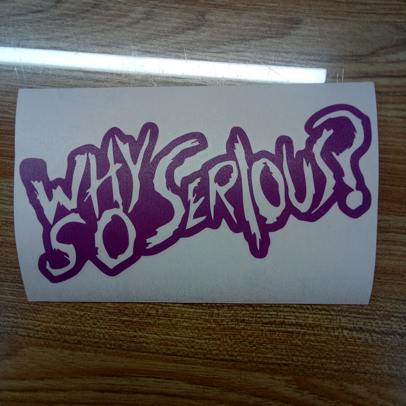 Why So Serious Funny Car Decal Sticker Vinyl Die Cut No Background Car Styling Fashion Decal Sticker in Car Stickers from Automobiles Motorcycles