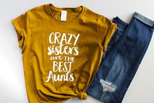 Crazy Sisters Are The Best Aunts Aunt T-Shirt Women's Fashion Clothes tshirt Summer style t shirt tees tops(China)