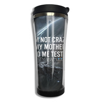 I M Not Crazy My Mother Had Me Tested Coffee Mug Unique Children Tazas Stainless Steel