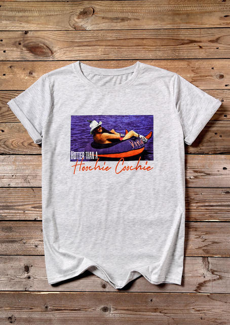 "O-Neck ""Hotter Than a Hoochie Coochie"" Graphic T-Shirt"