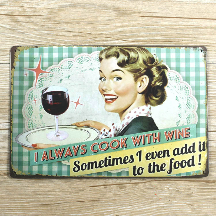 NEW 2015  I always cook with wine  UA-0039  metal Tin signs vintage  home decor for bar Vintage plate wall art craft 20x30cm