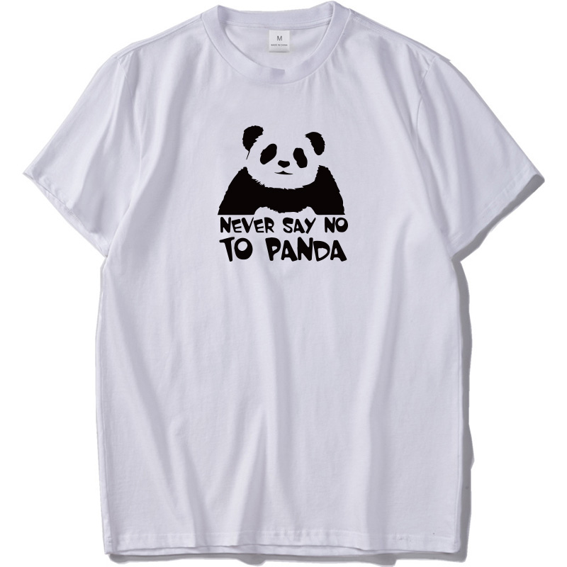 Never Say No to Panda Clothes Chinese Signal Animal White shirts High Quality Breathable Cotton t-shirt US Size