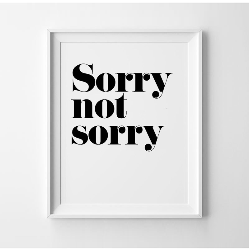 Sorry not sorry poster inspirational wall decor mottos home print art gift idea wall type Frame not include canvas painting