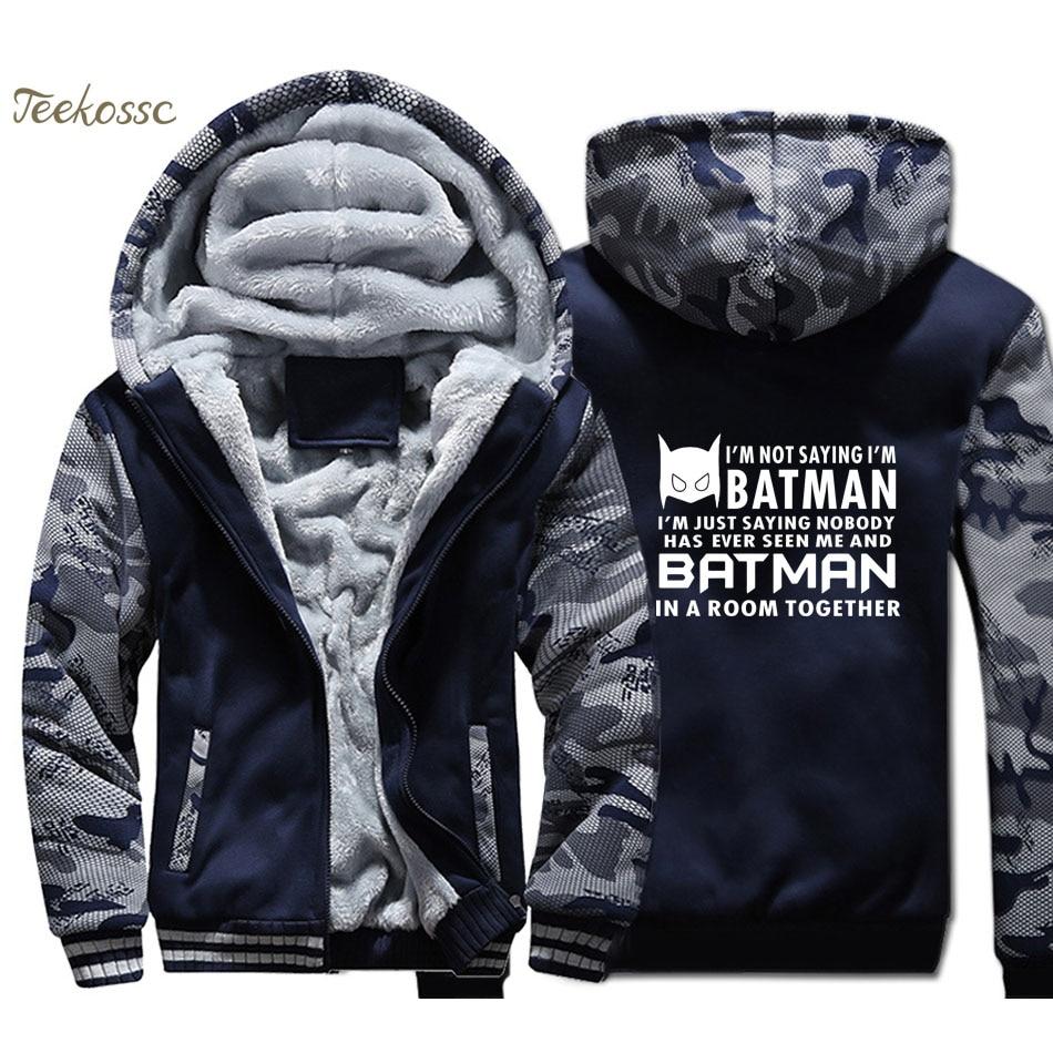 Batman Hoodie Men I'M Not Saying I'M Batman Hooded Sweatshirt Coat Winter Thick Fleece Warm Camouflage Super Hero Jacket Homen