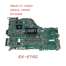 NOKOTION DAZAAMB16E0 NBGD411006 NB.GD411.006 For acer aspire E5-575G Laptop motherboard SR2ZU I5-7200U GeForce 940MX