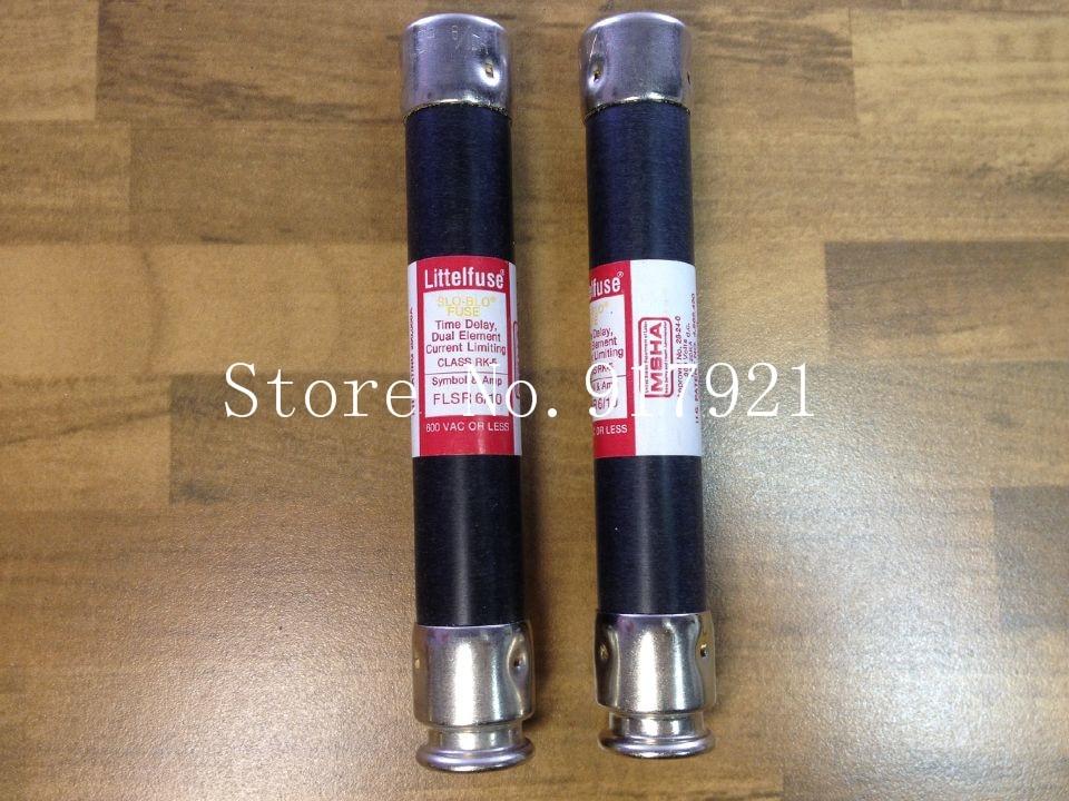 [ZOB] The United States Litteituse FLSR-6/10 600VCLASS RK-5 FUSE Lite fuse tube  --2pcs/lot