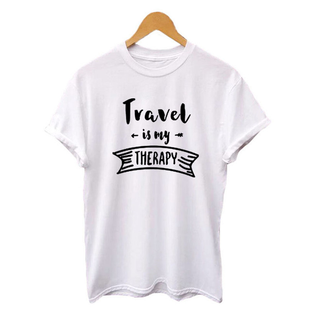 204afb85a11 Travel Is My Therary Hipster Graphic Tees 2018 Summer Women Tshirt Outdoor  Workout Slogan Funny Saying T Shirts Black White