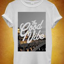 cc6748f72 The Good Vibe Music Novelty Men Women Unisex T Shirt Top Vest 41 New T  Shirts