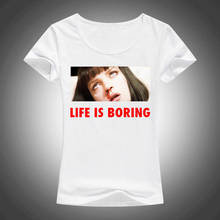 T Shirts Funny Short Sleeve Premium O-Neck Life Is Boring  Tee For Women