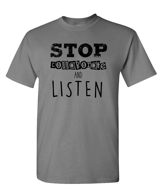 product Wear Adult custom shirts STOP COLLABORATE AND LISTEN - 90's rap joke - Mens Cotton T-Shirt Comfort soft wholesale t shirts bulk