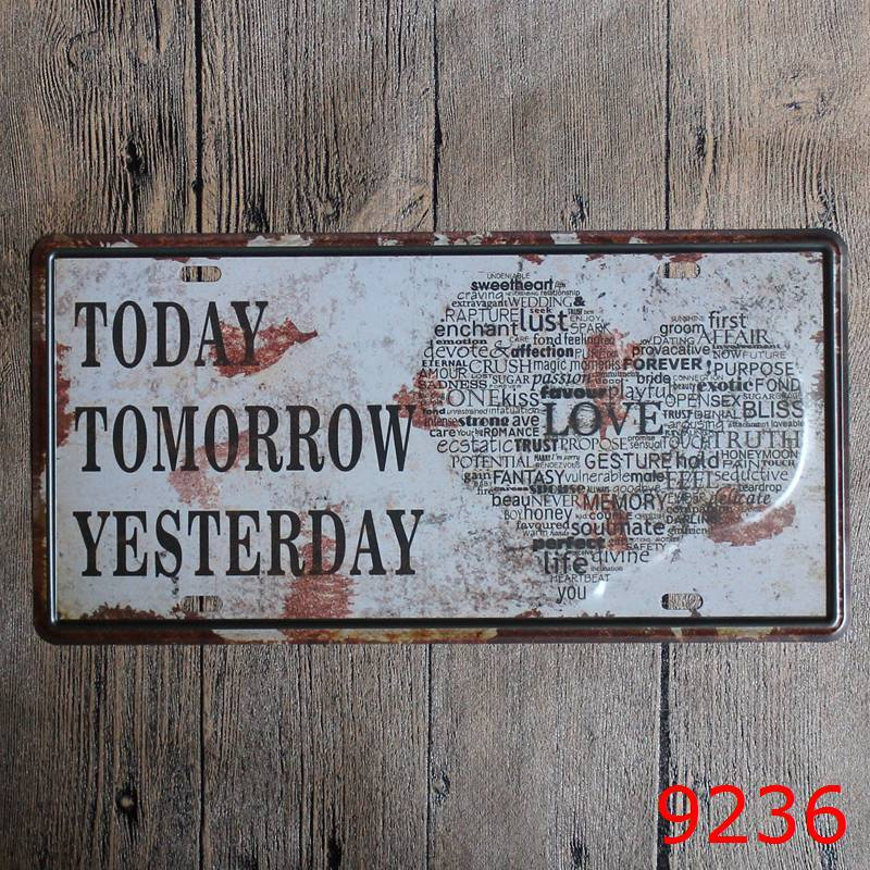 LOSICOE Vintage license plateTODAY TOMORROW YESTERDAYMetal signs home decor Office Restaurant Bar Metal Painting art 15x30 CM