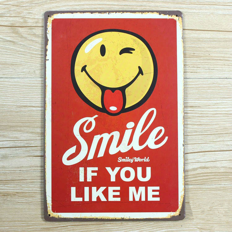 Direct selling XD193 Smile IF YOU LIKE ME Tin signs Art Cafe Bar Vintage Metal Painting wall stickers home decor 20X30 CM