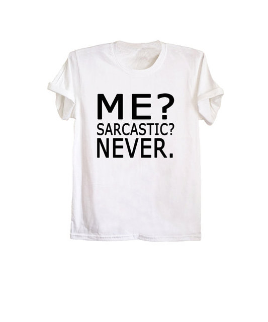 14f2d304a me sarcastic never T-Shirt Causal Style Clothing Tee Tumblr HipSter  Aesthetic Women/Men