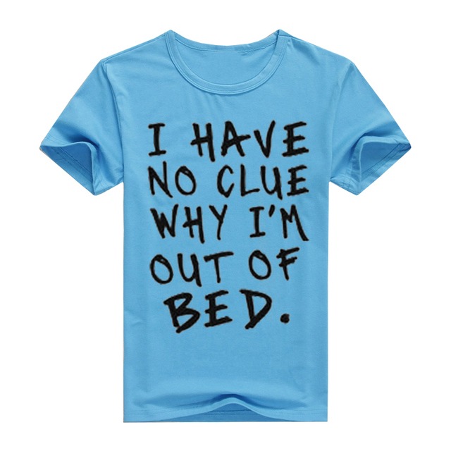 9d7ef55d5d I Have No Clue Why I'm Out Of Bed Regular Short Sleeve Print O Neck DIY  Printed Navy Blue Black Yellow Women Tops Basic T shirts-in T-Shirts from  ...