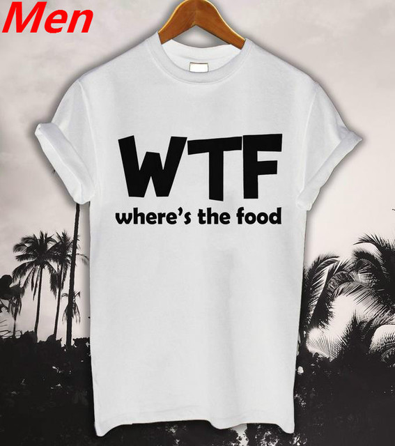 US $7 92 20% OFF|WTF Where Is The Food Letters Print Men T shirt Casual  Funny Shirt For Man Whtie Black Top Tee Funny Hipster Drop Ship BZ2 26-in