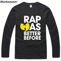 2016 Mens Classic HIP HOP RZA Long Sleeved T Shirt Rap Was Better Before Rock Roll