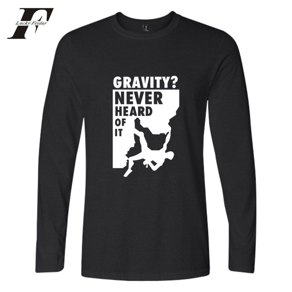LUCKYFRIDAYF Gravity 2017 Never Heard Of It New Men Cotton Tshirt Men Longsleeve Autumn Fashion Printed T-shirt Tops Plus Size