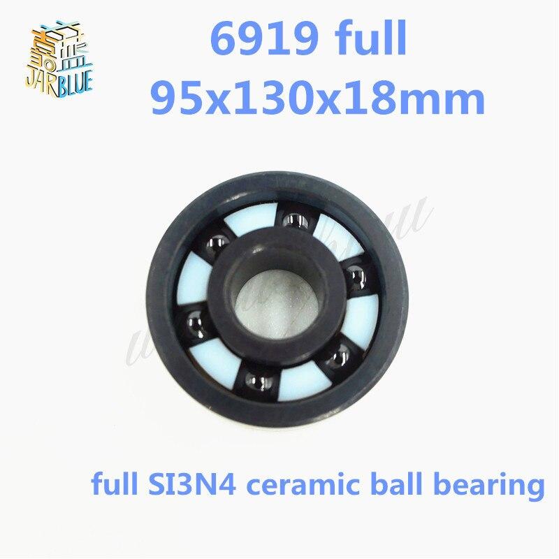 Free shipping high quality 6919 full SI3N4 ceramic deep groove ball bearing 95x130x18mm цена 2017