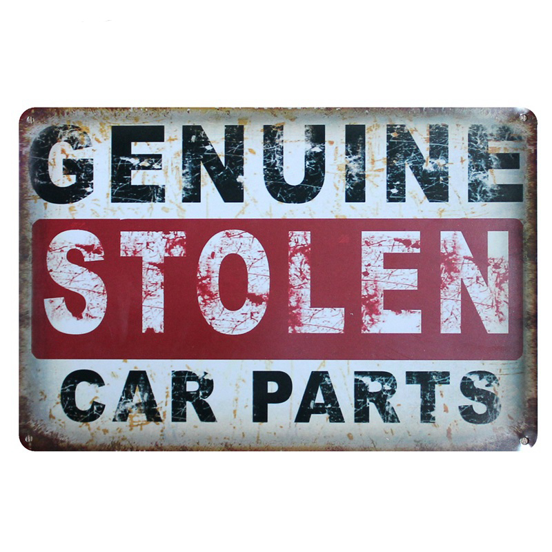 Genuine stolen car parts! tin signs vintage metal plate retro classical iron painting for gas station parking gym garage barGenuine stolen car parts! tin signs vintage metal plate retro classical iron painting for gas station parking gym garage bar