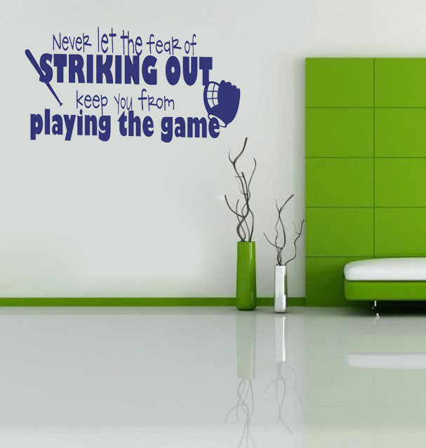 Never Let The Fear Of Striking Out <font><b>Keep</b></font> You From <font><b>Playing</b></font> The Game home decoration wall art living room decorative stickers