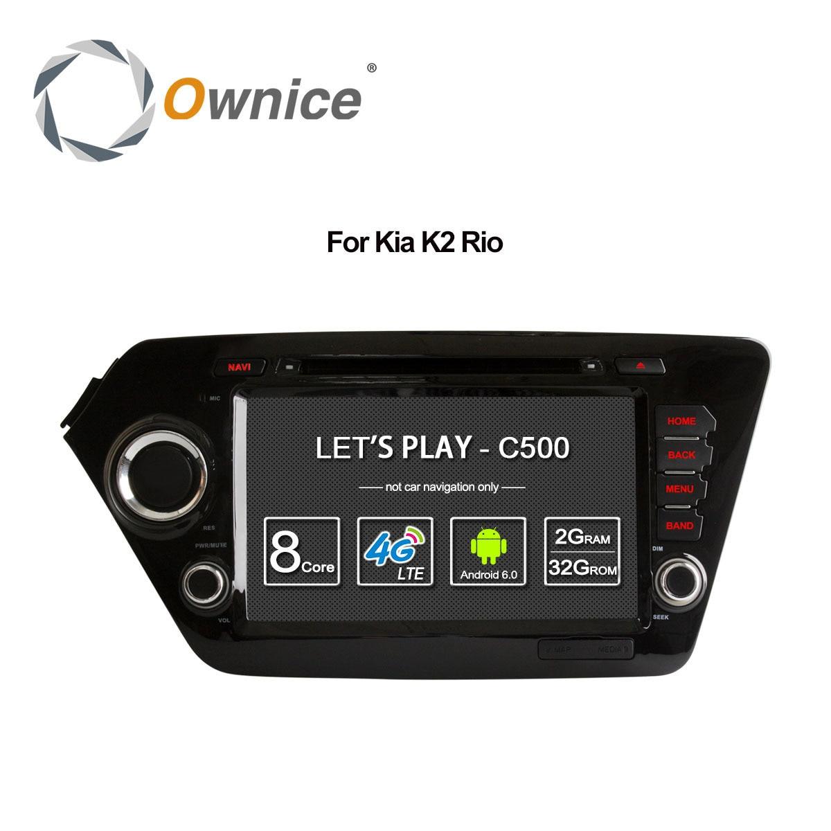 Ownice Android 6.0 Octa 8 Core 2 GB RAM pour Kia k2 RIO 2010-2015 lecteur dvd de voiture GPS Navi Support 4G LTE réseau DAB + DVR TPMS