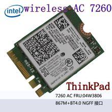 7260NGW Dual Band 2.4/5.0 GHZ 802.11ac WirelessAC 7260 Bluetooth 4.0 NGFF 04W3806 Linux/Win7/Win8/Win10 T440 T440S X240S
