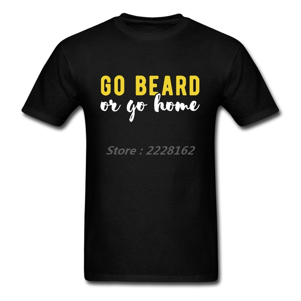 Fitted home t shirt adult funny tees with go beard or go - How to design your own shirt at home ...