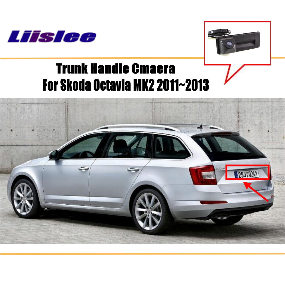 Liislee For Skoda Octavia MK2 2011~2013 RearView Camera / Backup Parking Camera / Trunk Handle / License Plate Light OEM|trunk handle|camera licenselicense plate backup camera - AliExpress