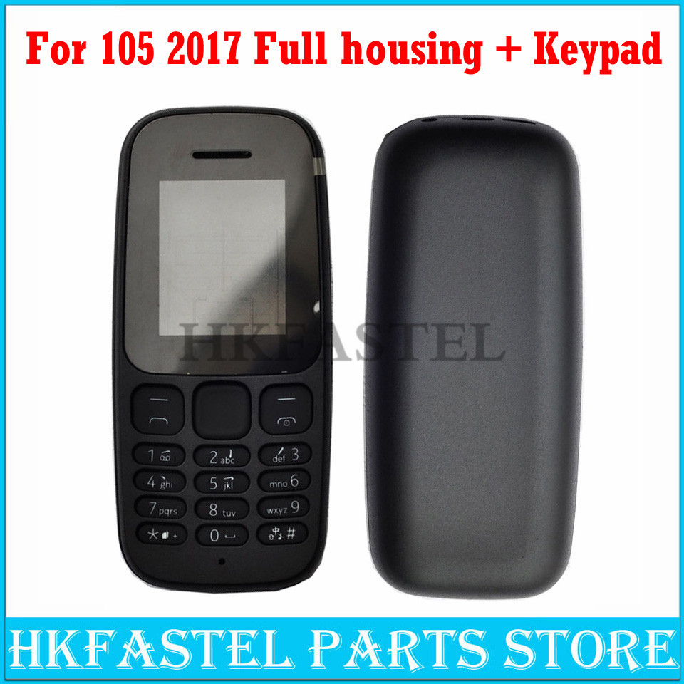 HKFASTEL Housing For Nokia 105 2017 Dual SIM High Quality New Full Complete Mobile Phone Housing Cover Case + Keypad