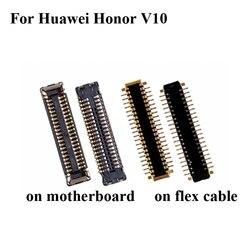 1 zestaw dla Huawei Honor V10 V 10 wyświetlacz LCD ekran złącze FPC dla Huawei Honor V10 logika na płycie głównej płyty płyty głównej na kabel