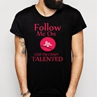 Follow Me On Musically Coz Im Crazy Talented Men'S T Shirt
