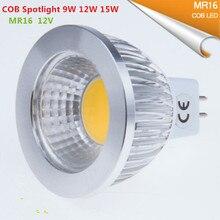 Новая высокомощная светодиодная лампада MR16 GU5.3 COB 9 Вт 12 Вт 15 Вт с регулируемой яркостью, Cob прожектор, Теплый Холодный белый MR16 12 В лампа, гу 5,3 220 В