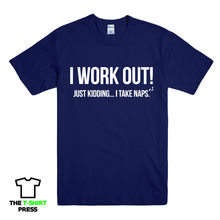 I WORK OUT TAKE NAPS FUNNY SLOGAN PRINTED MENS TSHIRT NOVELTY GIFT IDEA TEE New T Shirts Funny Tops Tee Unisex