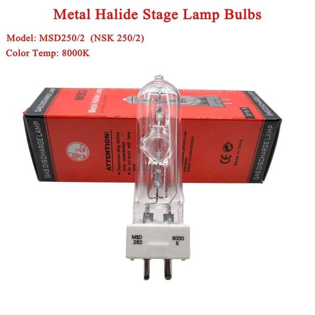 2021 חדש שלב DJ אור מנורת MSD 250/2 MSD250W ואט 90V MSR הנורה NSD 8000K מתכת הלוגן מנורה הזזת ראש אורות נורות
