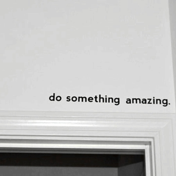 Do Something Amazing.. Over the Door Vinyl Wall Decal Sticker-Free Shipping
