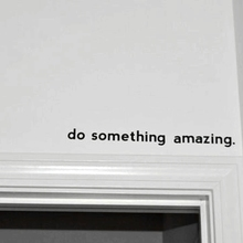 Free shipping Inspirational font b quote b font decal Do Something Amazing Over the Door Vinyl