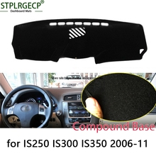 STPLRGECP double layer Black Dash Mat For lexus IS250 IS300 IS350 Dashmat Black Carpet Car Dashboard Automotive interior Mats