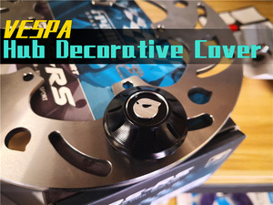 Image 1 - Marus Front Wheel Decoration Wheel hub Decorative cover For piaggio vespa gts gtv 300 Sprint 150 Spring 150 Primavera 150