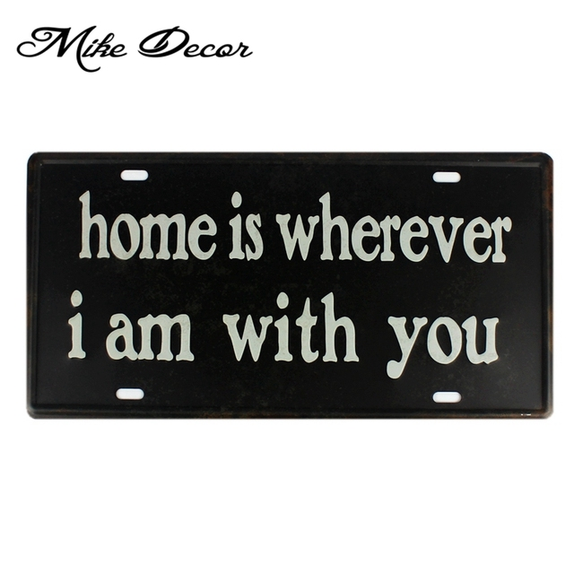 [ Mike86 ] Home is wherever i am with you Metal Sign Vintage Gift Craft Cafe decoration D-614 30*15 CM