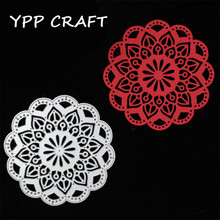 YPP CRAFT New Flower Doily Metal Cutting Dies Stencils for DIY Scrapbooking/photo album Decorative Embossing DIY Paper Cards(China (Mainland))