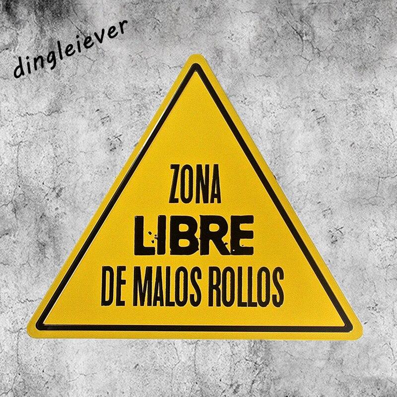 """Tin Signs """"zona Libre De Malos Rollos"""" Triangle Signs Pub"""